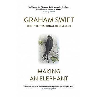 Making An Elephant by Graham Swift - 9781471171383 Book