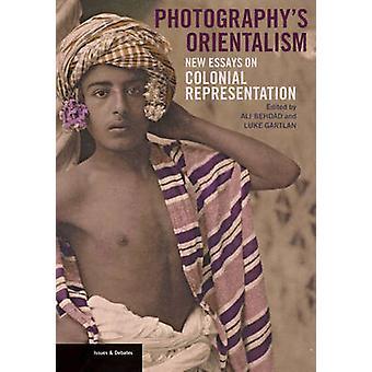 Fotografering är Orientalism - nya essäer om koloniala Representation av A