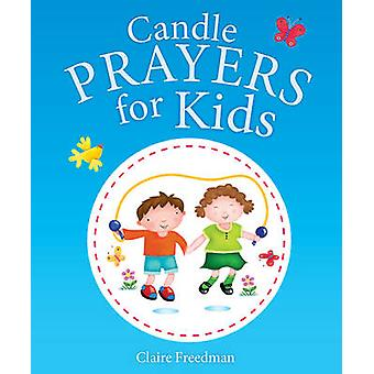 Candle Prayers for Kids by Claire Freedman - Jo Parry - 9781781281024