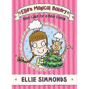 Panadería mágico de Ellie - mejor pastel para una amiga por Ellie Simmonds