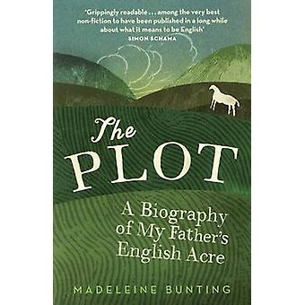 The Plot - A Biography of an English Acre by Madeleine Bunting - 97818