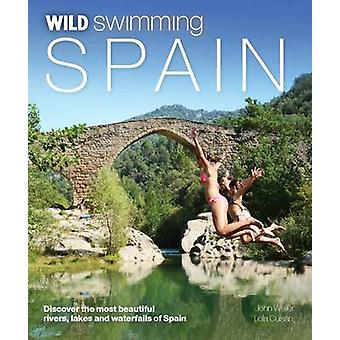 Wild Swimming Spain - Discover the Most Beautiful Rivers - Lakes and W