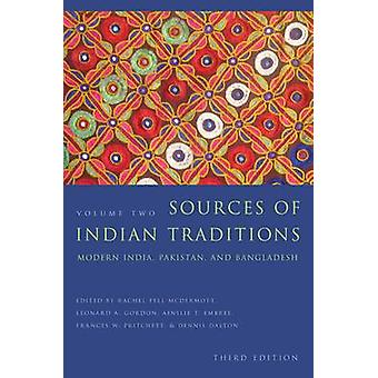 Sources of Indian Traditions - Modern India - Pakistan - and Banglades