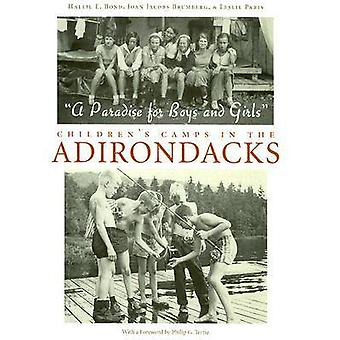 A Paradise for Boys and Girls - Children's Camps in the Adirondacks by