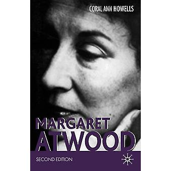 Margaret Atwood (2nd Revised edition) by Coral Ann Howells - 97814039