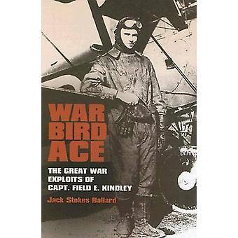 Oorlog vogel Ace - de grote oorlog heldendaden van Capt. veld E. Kindley door Jac