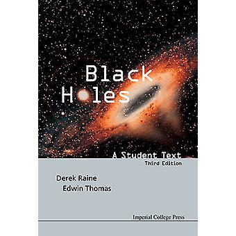 Black Holes - A Student Text (3rd Revised edition) by Derek Raine - Ed