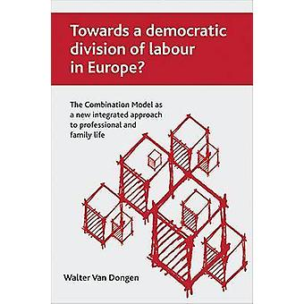 Towards a Democratic Division of Labour in Europe? - The Combination M