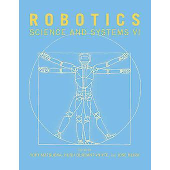 Robotics - Science and Systems - Volume VI by Yoky Matsuoka - Hugh F. D