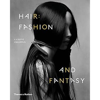 Hair - Fashion and Fantasy by Laurent Philippon - 9780500291085 Book