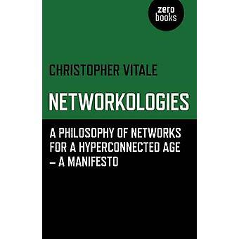 Networkologies - en filosofi av nätverk för en Hyperconnected ålder - A