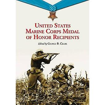 United States Marine Corps Medal of Honor Recipients - A Comprehensive