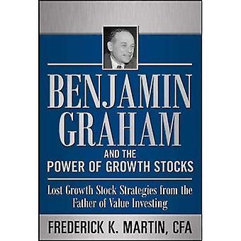 Benjamin Graham et la puissance des actions de croissance: perdu Stock stratégies de croissance du père de valeur d'investissement