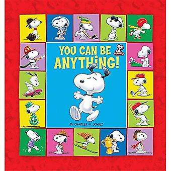 Peanuts: You Can be Anything! (Peanuts (Running Press))