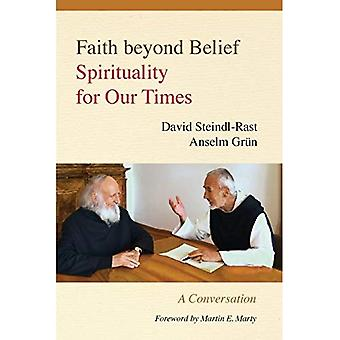Faith Beyond Belief: Spirituality for Our Times