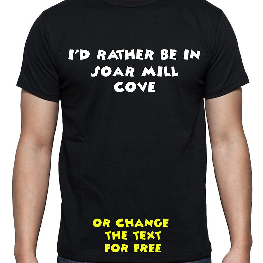 I'd Rather Be In Soar mill cove Black Hand Printed T shirt