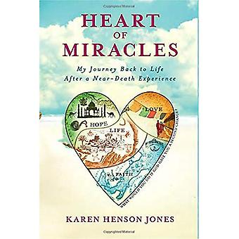 [Heart of Miracles: My Journey Back to Life After a Near-Death Experience] (By: Karen Henson Jones) [published...