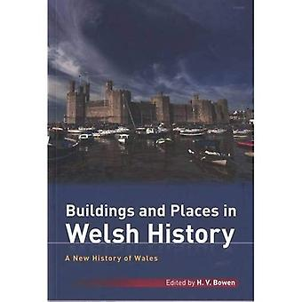 Buildings and Places in Welsh History (New History of Wales)