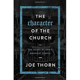The Character of the Church: The Marks of God's� Obedient People