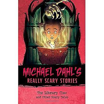 La garra de la biblioteca: Y otros cuentos de miedo (historias realmente miedo de Michael Dahl)
