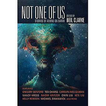 Not One of Us: Stories of� Aliens on Earth
