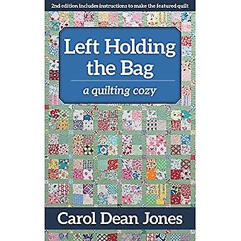 Left Holding the Bag: A Quilting Cozy (Quilting Cozy)
