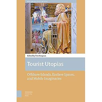 Tourist Utopias: Offshore Islands, Enclave Spaces, and Mobile Imaginaries (New� Mobilities in Asia)