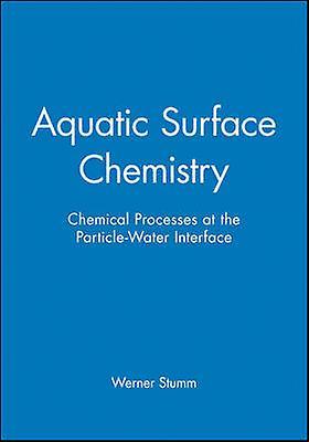Aquatic Surface Chemistry by Stumm
