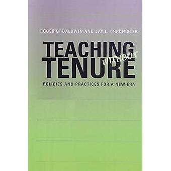 Teaching without Tenure by Baldwin & Roger G.