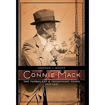 Connie Mack The Turbulent and Triumphant Years 19151931 by Macht & Norman L