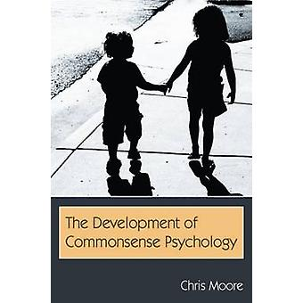 The Development of Commonsense Psychology by Moore & Chris