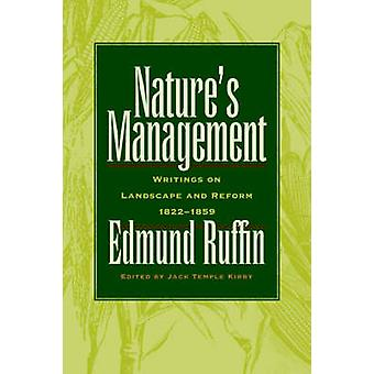 Natures Management Writings on Landscape and Reform 18221859 by Ruffin & Edmund
