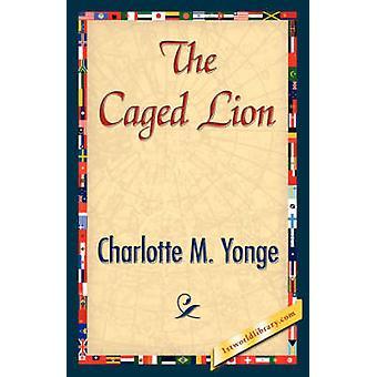 The Caged Lion by Charlotte M. Yonge & M. Yonge
