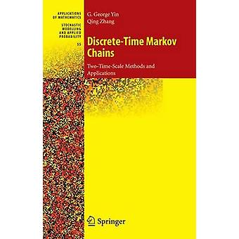 DiscreteTime Markov Chains  TwoTimeScale Methods and Applications by Yin & G. George