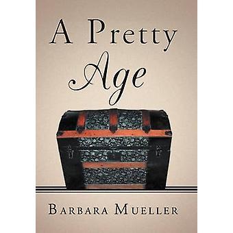 A Pretty Age by Mueller & Barbara