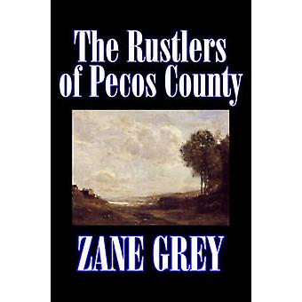 The Rustlers of Pecos County by Zane Grey Fiction Westerns Historical by Grey & Zane