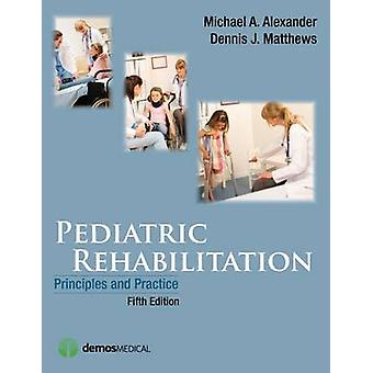 Pediatric Rehabilitation Fifth Edition Principles and Practice by Alexander & Michael A