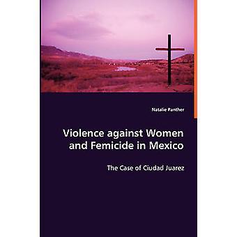Gewalt gegen Frauen und Frauenmorde in Mexiko von Panther & Natalie