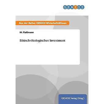 Ethischkologisches Investitionen von Flomann & M.
