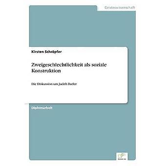 Zweigeschlechtlichkeit als soziale Konstruktion by Schrpfer & Kirsten