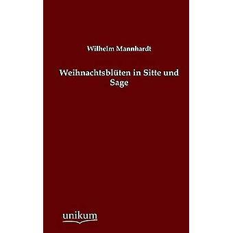 Weihnachtsbluten in Sitte Und Sage by Mannhardt & Wilhelm