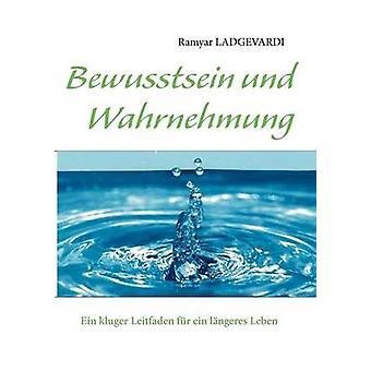 Bewusstsein Und Wahrnehmung von Ladgevardi & Ramyar