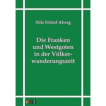 Die Franken und Westgoten en der Vlkerwanderungszeit por Aberg y Nils Fritiof