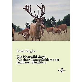 HaarwildJagd von Ziegler & Louis sterben