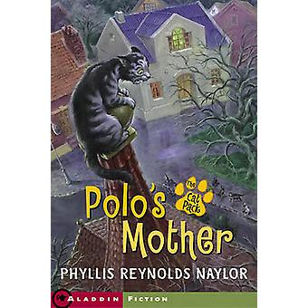 Polo's Mother the Cat Pack by Phyllis Reynolds Naylor - 9780689874048