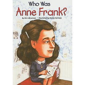 Who Was Anne Frank? by Ann Abramson - Nancy Harrison - 9780756981662