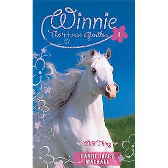 Wild Thing - 1 - Winne the Horse Gentler by Dandi Daley Mackall - 97808