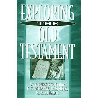 Exploring the Old Testament by W T Purkiser - 9780834100077 Book