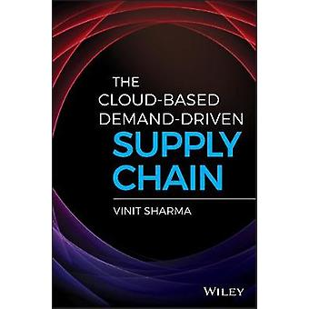 The Cloud-Based Demand-Driven Supply Chain by The Cloud-Based Demand-