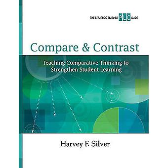 Compare & Contrast  - Teaching Comparative Thinking to Strengthen Stud